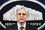 FILE - In this April 26, 2021, file photo Attorney General Merrick Garland speaks at the Department of Justice in Washington, The Justice Department is opening a sweeping probe into policing in Louisville after the March 2020 death of Breonna Taylor, who was shot to death by police during a raid at her home. (Mandel Ngan/Pool via AP)