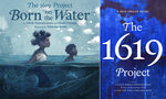 "This combination photo shows cover art for ""The 1619 Project: Born On the Water"" based on a student's family tree assignment, with words by Hannah-Jones and Renee Watson and illustrations by Nikkolas Smith, left, and ""The 1619 Project: A New Origin Story"". The two books based on the Pulitzer Prize winning ""1619 Project"" will be released this fall. (Kokila/One World via AP)"