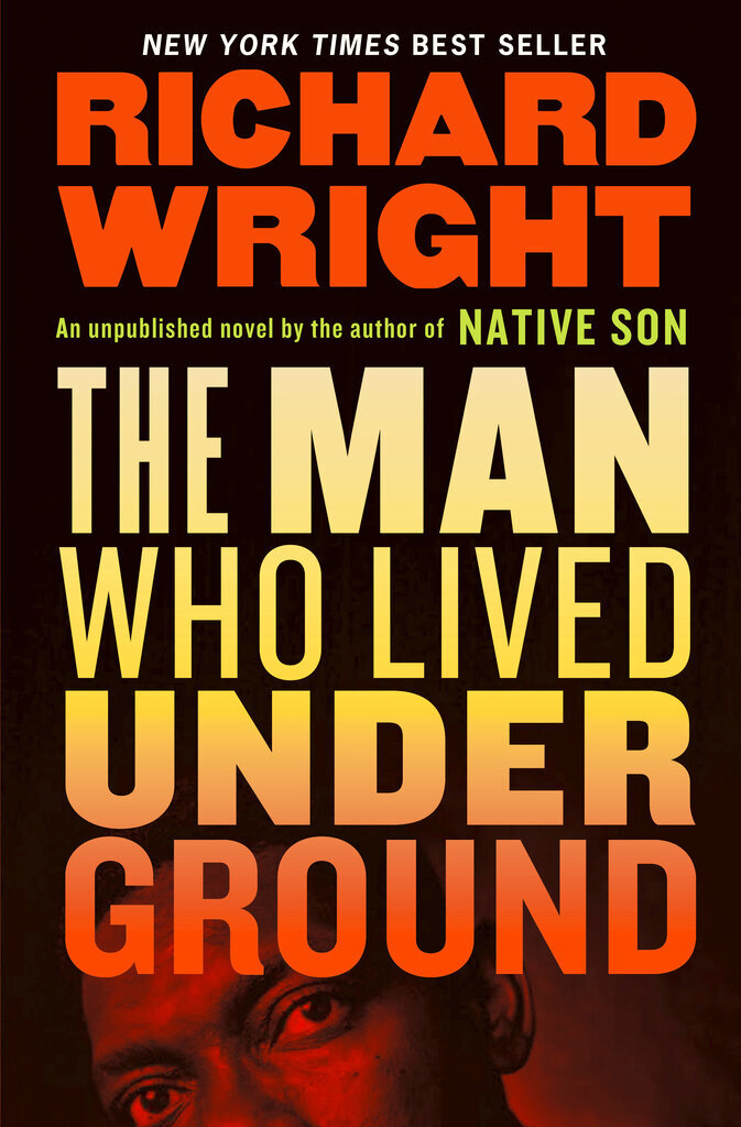 """This cover image released by the Library of America shows """"The Man Who Lived Underground,"""" by Richard Wright. (Library of America via AP)"""