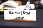 The nameplate of Judge Ketanji Brown Jackson, nominated to be a U.S. Circuit Judge for the District of Columbia Circuit, is seen prior to her testimony before a Senate Judiciary Committee hearing on pending judicial nominations, Wednesday, April 28, 2021 on Capitol Hill in Washington.  (Kevin Lamarque/Pool via AP)