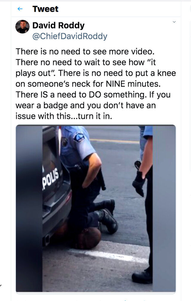 This tweet posted by Chief David Roddy of the Chattanooga, Tenn., Police Department is seen Thursday, May 28, 2020. Law enforcement officials nationwide have rushed to condemn the actions of Minneapolis officers in the death of a black man in custody, a wave of harsh criticism experts say is unprecedented. (Chattanooga Police Department via AP)