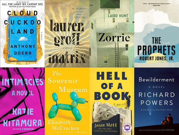 "This combination of photos shows eight of the ten nominees on the National Book Awards' fiction longlist, top row from left, Anthony Doerr's ""Cloud Cuckoo Land,"" Lauren Groff's ""Matrix,"" Laird Hunt's ""Zorrie,"" Robert Jones, Jr.'s ""The Prophets,"" bottom row from left, Katie Kitamura's ""Intimacies,"" Elizabeth McCracken's ""The Souvenir Museum,"" Jason Mott's ""Hell of a Book,"" and Richard Powers' ""Bewilderment."" (Scribner/Riverhead/Bloomsbury/G.P. Putnam's Sons/Riverhead/Ecco/Dutton/W.W. Norton via AP)"