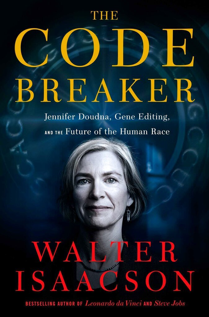 """This cover image released by Simon & Schuster shows """"The Code Breaker: Jennifer Doudna, Gene Editing and the Future of the Human Race,"""" by Walter Isaacson. (Simon & Schuster via AP)"""