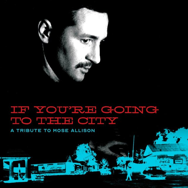 "This cover image released by Fat Possum shows ""If You're Going to the City:  A Tribute to Mose Allison"