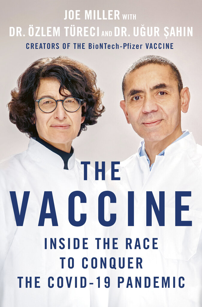"""This cover image released by St. Martin's Press shows """"The Vaccine: Inside the Race to Conquer the COVID-19 Pandemic"""" by Joe Miller with Dr. Ozlem Tureci and Dr. Uger Sahin. BioNTech founders Sahin and Türeci are collaborating with Joe Miller of the Financial Times on """"The Vaccine,"""" St. Martin's Publishing Group announced Tuesday. Publication is scheduled for Nov. 16. (St. Martin's Press via AP)"""