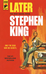 """This cover image released by Hard Case Crime shows """"Later"""" a novel by Stephen King. Readers may know him best for """"Carrie,"""" """"The Shining"""" and other bestsellers commonly identified as """"horror,"""" but King has long had an affinity for other kinds of narratives, from science fiction and prison drama to the Boston Red Sox.  (Hard Case Crime via AP)"""