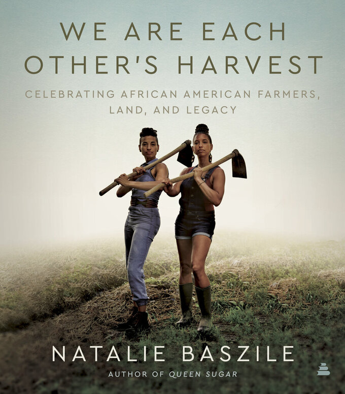 "This image released by Amistad shows ""We Are Each Other's Harvest: Celebrating African American Farmers, Land, and Legacy,"" by Natalie Baszile. (Amistad via AP)"