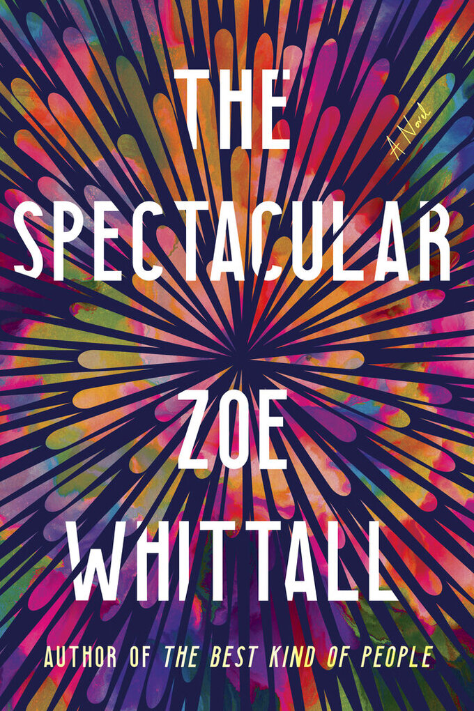 """This cover image released by Ballantine shows """"The Spectacular"""" by Zoe Whittall. (Ballantine via AP)"""