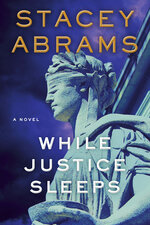 """This image released by Doubleday shows """"While Justice Sleeps,"""" a novel by Stacey Abrams. (Doubleday via AP)"""