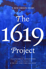 "This cover image released by One World shows ""The 1619 Project: A New Origin Story,"" which expands upon the New York Times Magazine publication from 2019 that centers the country's history around slavery and led to a Pulitzer for commentary for the project's creator, Nikole Hannah-Jones. (One World  via AP)"