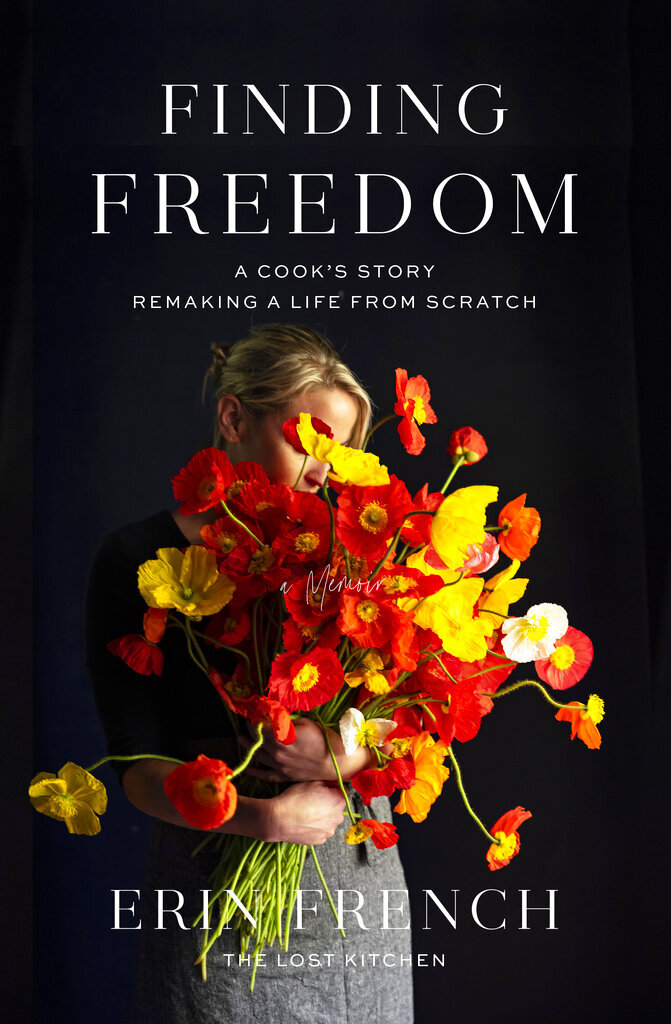 """This cover image released by Celadon shows """"Finding Freedom: A Cook's story Remaking a Life from Scratch"""" by Erin French. (Celadon via AP)"""