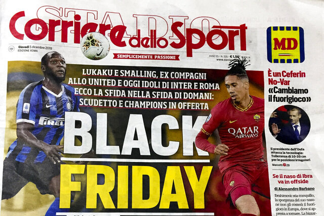 """The front page of the Italian sports daily, Corriere dello Sport, Thursday, Dec. 5, 2019. A leading Italian sports daily is facing criticism for a headline reading """"Black Friday"""" and featuring two black soccer players on the cover. Corriere dello Sport on Thursday ran photos of Roma defender Chris Smalling and Inter Milan striker Romelu Lukaku ahead Friday's match between the teams in Milan on Friday. (AP Photo/Fabio Polimeni)"""