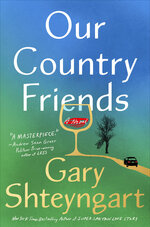 """This cover image released by Random House shows """"Our Country Friends,"""" a novel by Gary Shteyngart releasing Nov. 2. (Random House via AP)"""