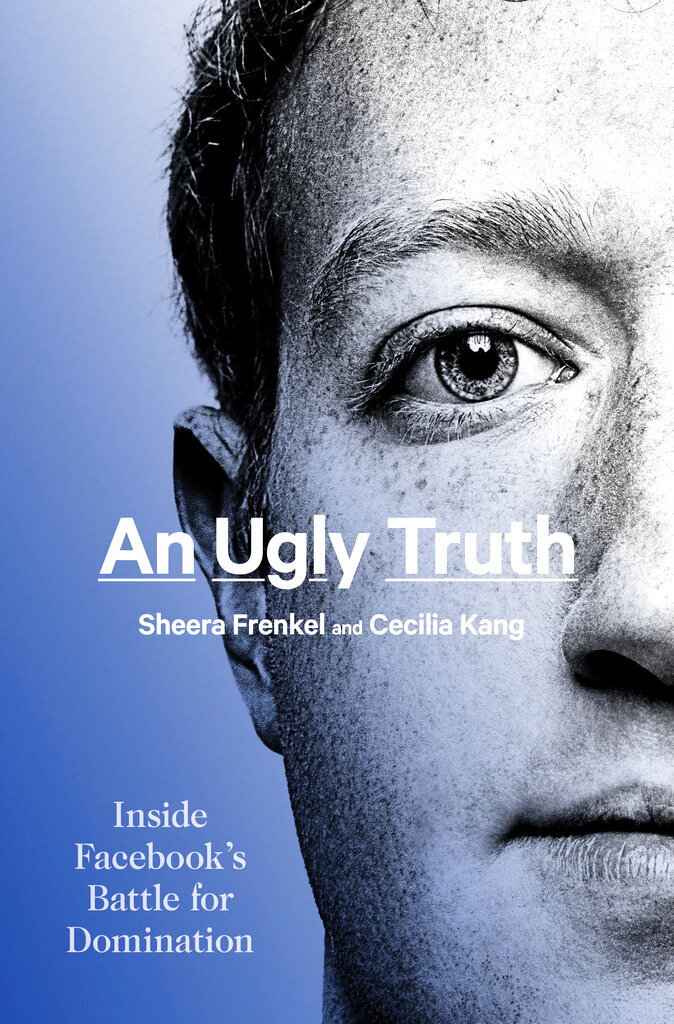 """This cover image released by Harper shows """"An Ugly Truth: Inside Facebook's Battle for Domination"""" by Sheera Frenkel and Cecilia Kang. (Harper via AP)"""