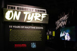 The opening of Rock Hall's NFL Halftime Show Exhibit is shown at the Rock and Roll Hall of Fame Thursday, April 29, 2021, in Cleveland. Rock Hall's NFL Halftime Show Exhibit with 55 Years Of NFL Halftime Shows, runs from April to September. (AP Photo/Tony Dejak)