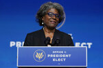 President-elect Joe Biden's U.S. Ambassador to the United Nations nominee Ambassador Linda Thomas-Greenfield speaks at The Queen theater, Tuesday, Nov. 24, 2020, in Wilmington, Del. Biden's first wave of Cabinet picks and choices for his White House staff have prized staying power over star power, with a premium placed on government experience and proficiency as he looks to rebuild a depleted and demoralized federal bureaucracy.(AP Photo/Carolyn Kaster)