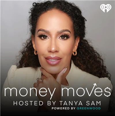 """""""Money Moves"""" podcast powered by Greenwood and hosted by Tanya Sam. (Photo: Business Wire)"""