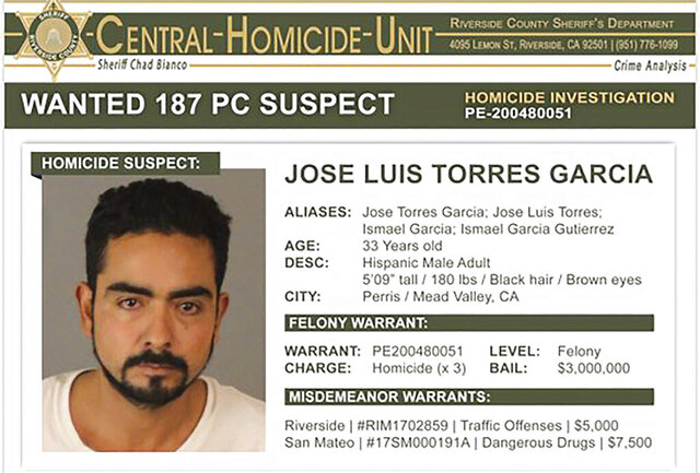 This wanted poster provided by the Riverside County Sheriff's Department shows Jose Luis Torres Garcia. Authorities are seeking Garcia who is considered