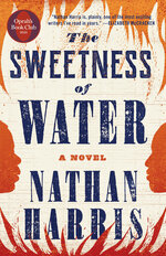 """This cover image released by Little Brown & Co. shows """"The Sweetness of Water,"""" a novel by Nathan Harris. The 29-year-old Harris, whose book comes out Tuesday, has said he wanted to show what it was like in the South after slaves were emancipated. A discussion between Oprah Winfrey and Harris will air July 23 on Apple TV+.   (Little Brown & Co. via AP)"""
