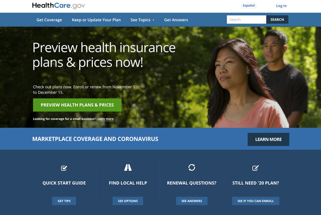 """FILE - This file image provided by U.S. Centers for Medicare & Medicaid Service shows the website for HealthCare.gov. As COVID-19 spreads uncontrolled in many places, a coalition of states, health care groups and activists is striving to drum up """"Obamacare"""" sign-ups among a growing number of Americans uninsured in perilous times. (U.S. Centers for Medicare & Medicaid Service via AP)"""