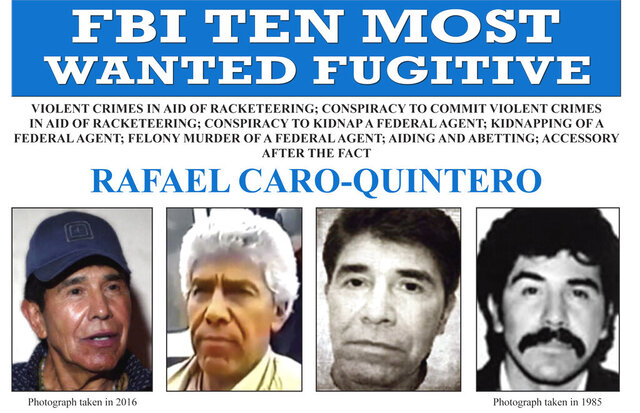 FILE - In this image released by the FBI shows the wanted posted for Rafael Caro Quintero. Caro Quintero, the notorious underworld figure who is on the FBI's most-wanted list for the murder of DEA Special Agent Enrique Camarena in 1985, said on Tuesday, May 26, 2020, in a legal appeal seeking an injunction against his arrest or extradition to the United States, that he has no money, is too old to work and has no pension.  (FBI via AP)